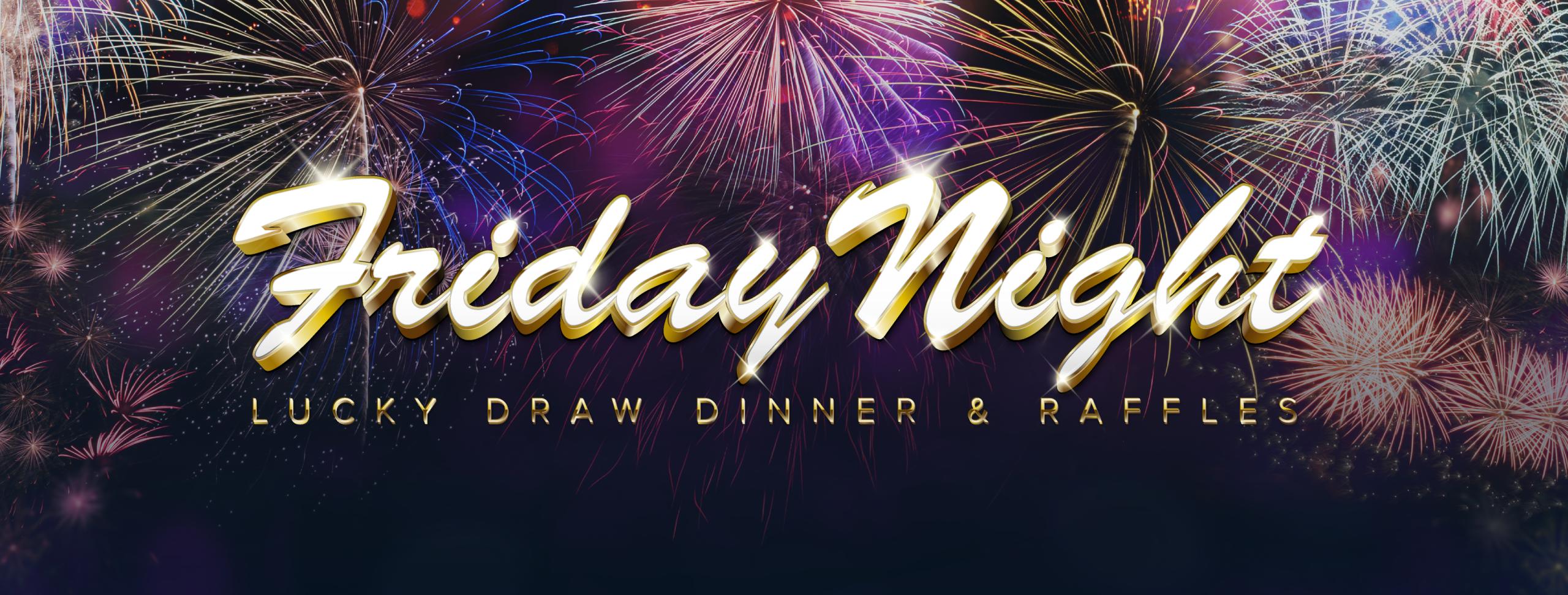 Raffles - Friday Night dinner